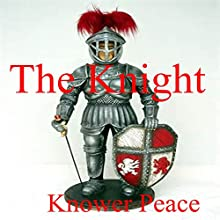 The Knight (       UNABRIDGED) by Knower Peace Narrated by Knower Peace