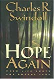 Hope Again: When Life Hurts and Dreams Fade (084991132X) by Charles R. Swindoll
