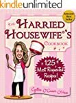 The Harried Housewife's Cookbook: 125...