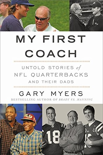 Book Cover: My First Coach: Untold Stories of NFL Quarterbacks and Their Dads