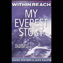 Within Reach: My Everest Story Audiobook by Mark Pfetzer, Jack Galvin Narrated by Jeremy Beck