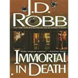 Immortal in Death (In Death, Book 3) ~ J. D. Robb