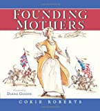 img - for Founding Mothers: Remembering the Ladies book / textbook / text book