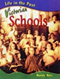 Life in the Past: Victorian Schools (0431121400) by Ross, Mandy