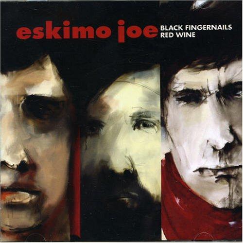 Black Fingernails, Red Wine - Eskimo Joe