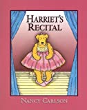 Harriet's Recital (Nancy Carlson's Neighborhood)