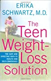 img - for The Teen Weight-Loss Solution: The Safe and Effective Path to Health and Self-Confidence book / textbook / text book