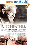 Witchfather: A Life of Gerald Gardner...