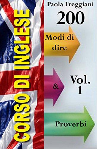 Corso di Inglese 200 Modi di dire e Proverbi Volume 1 PDF