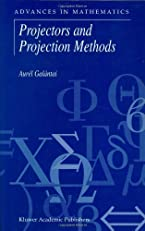 Projectors and Projection Methods (Advances in Mathematics)