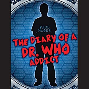 The Diary of a Dr Who Addict Audiobook