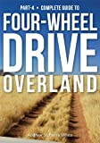 img - for Guide to 4-Wheel Drive. Part-4: Overland (The Complete Guide to Four-Wheel Drive) book / textbook / text book