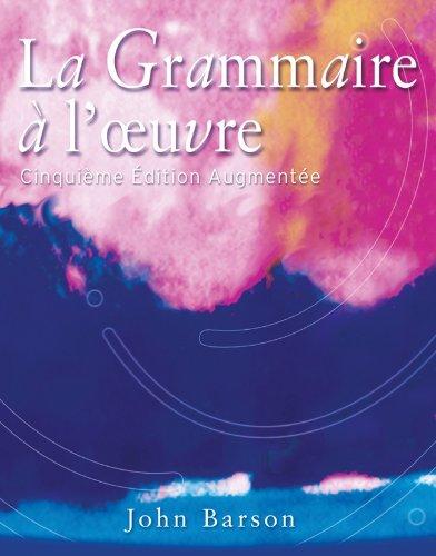 La Grammaire a l'oeuvre: Cinquieme edition augmentee...