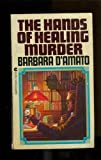 The Hands of Healing Murder (0441316182) by D'Amato, Barbara
