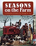 img - for Seasons on the Farm: A Celebration of Country Life Through the Year book / textbook / text book