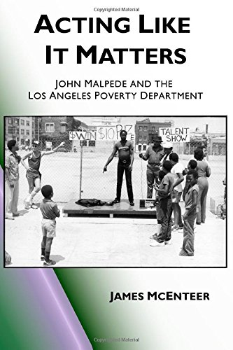 Acting Like It Matters: John Malpede and the Los Angeles Poverty Department