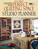 Lois L Hallock Creating Your Perfect Quilting Space Studio Planner (That Patchwork Place)