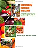 9781111989682: Community Nutrition in Action: An Entrepreneurial Approach
