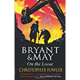 Bryant and May On The Loose: (Bryant & May Book 7)by Christopher Fowler
