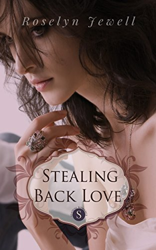Book: Stealing Back Love by Roselyn Jewell