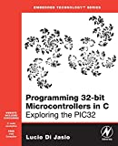 img - for Programming 32-bit Microcontrollers in C: Exploring the PIC32 (Embedded Technology) book / textbook / text book