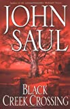 Black Creek Crossing (0345433327) by Saul, John