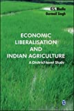 img - for Economic Liberalisation and Indian Agriculture: A District-Level Study by G S Bhalla (2012-05-08) book / textbook / text book