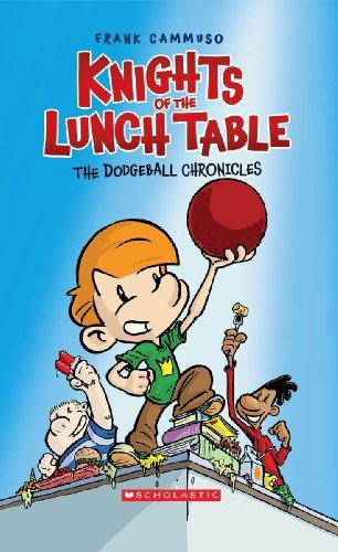 The Dodgeball Chronicles (Turtleback School & Library Binding Edition) (Knights of the Lunch Table) [Library Binding] [2008] (Author) Frank Cammuso PDF