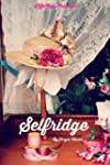 Selfridge: The Life and Times of Harr...