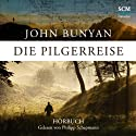 Die Pilgerreise (       ungekürzt) von John Bunyan Gesprochen von: Philipp Schepmann