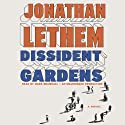 Dissident Gardens: A Novel (       UNABRIDGED) by Jonathan Lethem Narrated by Mark Bramhall