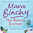 The Return Journey (       UNABRIDGED) by Maeve Binchy Narrated by Kate Binchy