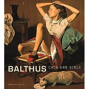 Balthus - Cats and Girls: In Zusammenarbeit mit dem Metropolitan Museum of Art, New York