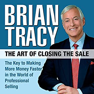 The Art of Closing the Sale Audiobook