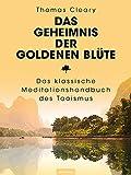 Das Geheimnis der Goldenen Bl�te: Das klassische Meditationshandbuch des Taoismus