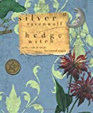 HedgeWitch: Spells, Crafts & Rituals For Natural Magick (0738714232) by RavenWolf, Silver