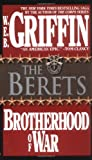 The Berets (Brotherhood of War (Book 5) (0515090204) by Griffin, W.E.B.