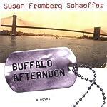 Buffalo Afternoon   Susan Fromberg Schaeffer