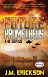 Future Prometheus: The Series