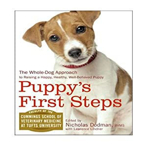 Puppy's First Steps: Raising a Happy, Healthy, Well-Behaved Puppy | [Faculty of the Cummings School of Veterinary Medicine at Tufts University]