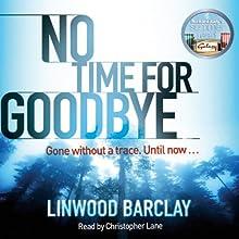 No Time for Goodbye | Livre audio Auteur(s) : Linwood Barclay Narrateur(s) : Christopher Lane