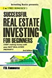 img - for Successful Real Estate Investing for Beginners: Investing Successfully for Beginners (w/ BONUS CONTENT): Making Money and Building Wealth with your ... Real Estate Market, Commercial Property) book / textbook / text book