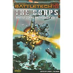 Battletech Anthology V1 The Corps (Classic Battletech) by Loren L. Coleman