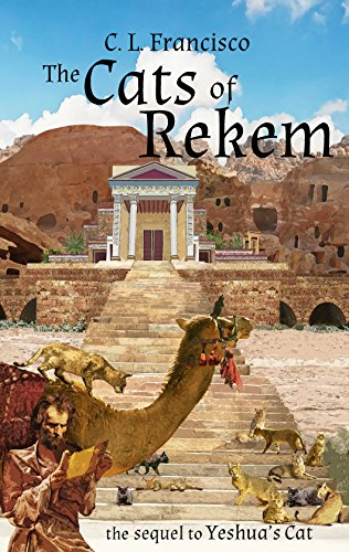 The Cats of Rekem: The Sequel to Yeshua's Cat (Yeshua's Cats: Volume 3)