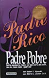 img - for Padre Rico Padre Pobre (Que les ensenan los ricos a sus hijos acerca del dinero, que las clases media y pobre no) Spanish Edition Hardcover book / Rich Dad Poor Dad (What the rich teach their kids about money that the poor and middle class don't) book / textbook / text book