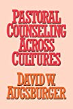Pastoral Counseling Across Cultures (0664256163) by Augsburger, David W.
