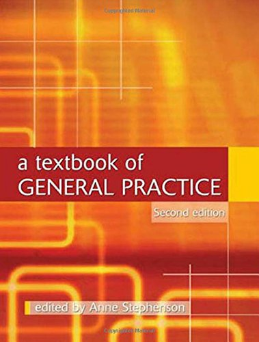 A Textbook of General Practice Second Edition (Hodder Arnold Publication)