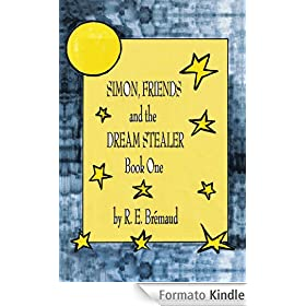 Simon, Friends, and the Dream Stealer: Book One (English Edition)