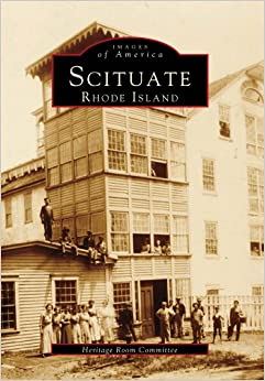 SCITUATE Rhode Island (RI) (Images of America by Heritage Room Committee