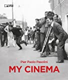 Pier Paolo Pasolini: My Cinema